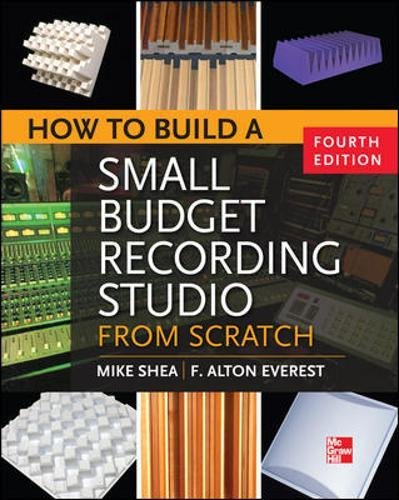 How to Build a Small Budget Recording Studio from Scratch 4/E por Mike Shea