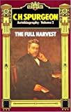 C. H. Spurgeon Autobiography, Volume 2: The Full Harvest 1860-1892 Revised edition by Charles Spurgeon (1973) Hardcover