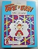 Take it easy. Verflixt...und zugelegt!