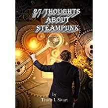 27 Thoughts About Steampunk (English Edition)