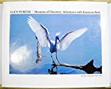 Eliot Porter: Moments of Discovery -- Adventures with American Birds by Michael Harwood (1988-08-17)