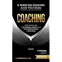 Coaching: Come risvegliare il potenziale umano nella vita professionale e personale (Italian Edition)