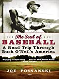 Image de The Soul of Baseball: A Road Trip Through Buck O'Neil's America