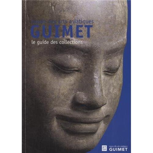 Le guide du musée des Arts asiatiques - Musée Guimet
