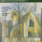 Bach: Piano Transcriptions, Vol. 5  Goedicke, Kabalevsky, Catoire & Siloti