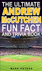 The Ultimate Andrew McCutchen Fun Fact And Trivia Book (English Edition)