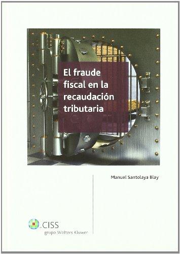 El fraude fiscal en la recaudación tributaria por Manuel Santolaya Blay
