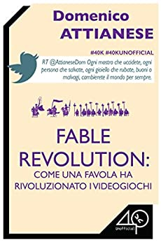 Fable Revolution: Come una favola ha rivoluzionato i videogiochi di [Attianese Domenico]