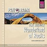 Panorama USA Südwest. Wonderland of Rocks: Naturwunder in Stein in Nationalparks und abseits touristischer Pfade