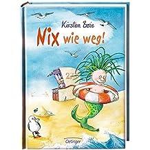 Nix wie weg! by Kirsten Boie (2013-04-06)