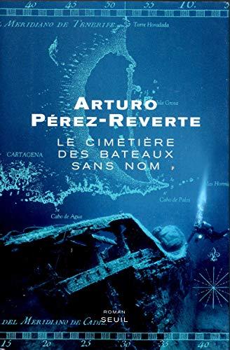 Le cimetière des bateaux sans nom par Arturo Perez-Reverte