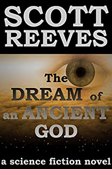 The Dream of an Ancient God by [Reeves, Scott]