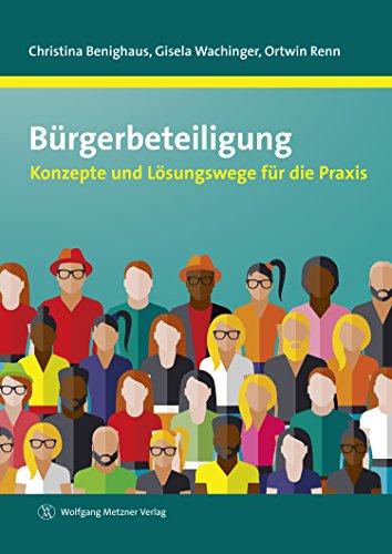 Bürgerbeteiligung: Konzepte und Lösungswege für die Praxis
