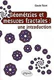 Géometrie & Mesures Fractales une Introduction