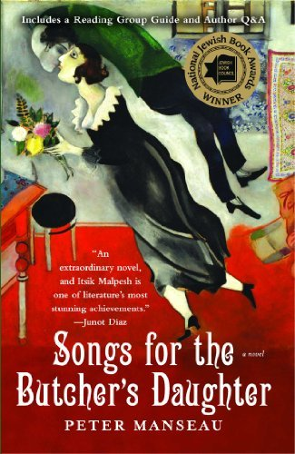 Songs for the Butcher's Daughter: A Novel by Peter Manseau (2009-06-09)