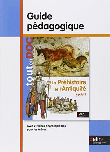 La Prhistoire et l'Antiquit cycle 3 : Guide pdagogique
