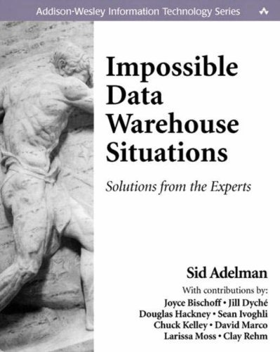 Impossible Data Warehouse Situations: Solutions from the Experts (Information Technology) by Sid Adelman (1-Oct-2002) Paperback