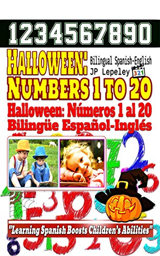 Halloween: Numbers 1 to 20. Bilingual Spanish-English: Halloween: Números 1 al 20. Bilingüe Español-Inglés (English Edition) (Halloween Ingles En)