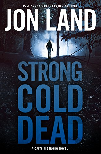 Book cover image for Strong Cold Dead: A Caitlin Strong Novel (Caitlin Strong Novels)