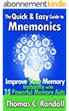 The Quick and Easy Guide to Mnemonics: Improve Your Memory Instantly with 15 Powerful Memory Aids (English Edition)