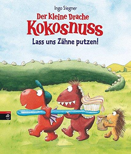 Der kleine Drache Kokosnuss - Lass uns Zähne putzen!: Pappbilderbuch (Bilderbücher, Band 6)