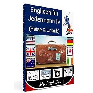 Englisch für Jedermann IV (2. überarbeitete Version / Herbst 2017): (Reise & Urlaub)