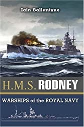 HMS RODNEY: The Famous Ships of the Royal Navy Series (Warships of the Royal Navy) by Iain Ballantyne (2008-03-12)
