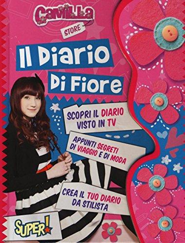 Il diario di Fiore. Camilla Store. Ediz. illustrata por Fiore Manni