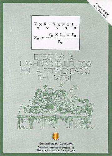 Efectes de l'anhídrid sulfurós en la fermentació del most (Premis CIRIT a la Joventut) por Vv.Aa.