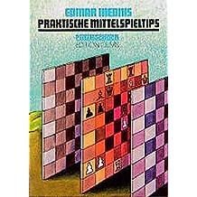 Praktische Mittelspieltips (Praxis Schach)