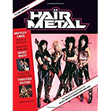 The Big Book of Hair Metal: The Illustrated Oral History of Heavy Metal's Debauched Decade by Martin Popoff (2014-08-15)