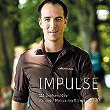 IMPULSE: 111 Denkanstöße für mehr Motivation & Lebensglück