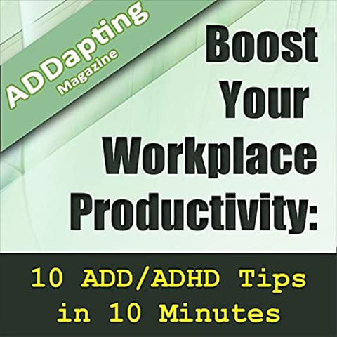 Boost Your Workplace Productivity: 10 Add/Adhd Tips In 10 Minutes (feat. Media (Baldwin Magazine)