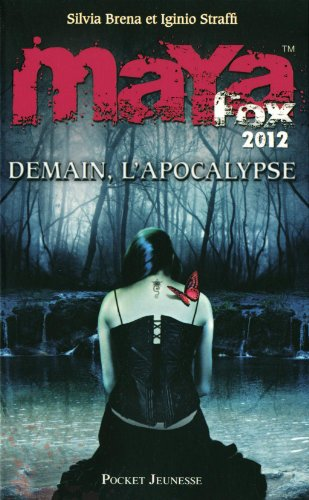 3. MAYA Fox 2012 : Demain, l'apocalypse