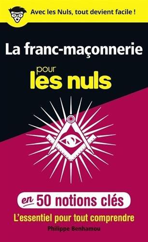 La franc-maçonnerie pour les Nuls en 50 notions c...