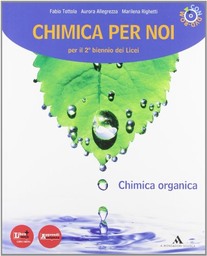 Chimica per noi. Vol. unico: Chimica organica-Laboratorio e attivit. Con espansione online. Per i Licei e gli Ist. magistrali. Con DVD-ROM
