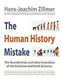The Human History Mistake: The Neanderthals and other Inventions of the Evolution and Earth Sciences.