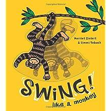 Swing Like a Monkey!