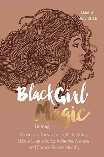 Black Girl Magic Lit Mag: Issue 3: Volume 3