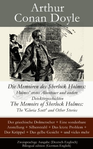 Download Die Memoiren des Sherlock Holmes: Holmes' erstes Abenteuer und andere Detektivgeschichten / The Memoirs of Sherlock Holmes: The 'Gloria Scott' and Other ... + Das gelbe Gesicht + und vieles mehr