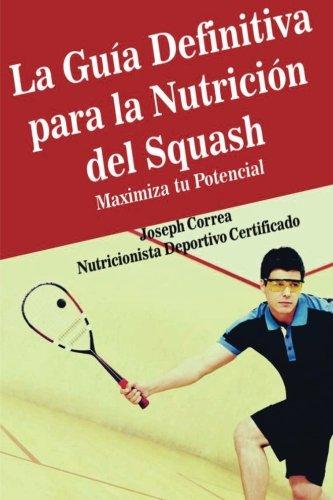 La Guia Definitiva para la Nutricion del Squash: Maximiza tu Potencial
