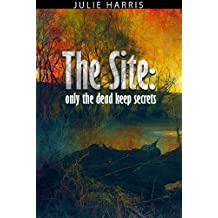 The Site: Only The Dead Keep Secrets (English Edition)