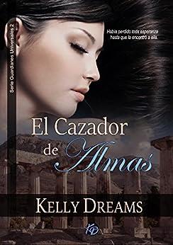 EL CAZADOR DE ALMAS (Guardianes Universales nº 2) de [Dreams, Kelly]