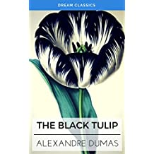 The Black Tulip (Dream Classics)