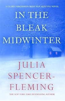 In the Bleak Midwinter: Clare Fergusson/Russ Van Alstyne 1 by [Spencer-Fleming, Julia]