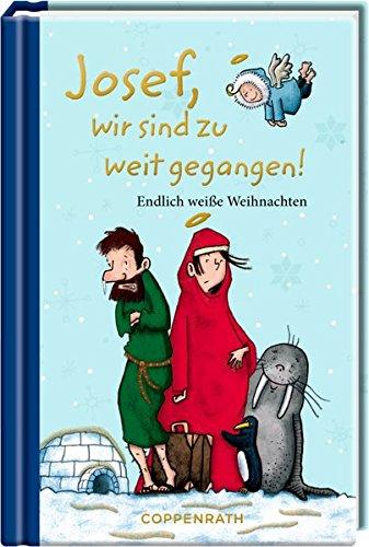 Josef, wir sind zu weit gegangen!: Endlich weiße Weihnachten (Taschenfreund)