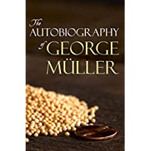 The Autobiography of George Müller (English Edition)