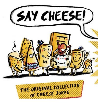 [(Say Cheese: The Original Collection of Cheese Jokes)] [Author: Wesley Dale] published on (April, 2015)