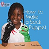 How to Make a Sock Puppet: Band 02A/Red A (Collins Big Cat)