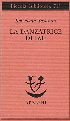 La danzatrice di Izu (Piccola biblioteca Adelphi)